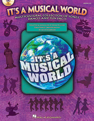 It's a Musical World - Multicultural Collection of Songs, Dances and Fun Facts by John Higgins