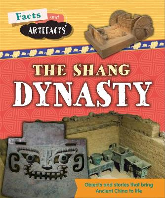 Facts and Artefacts: Shang Dynasty by Tim Cooke