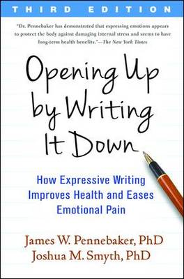 Opening Up by Writing It Down, Third Edition by James W. Pennebaker