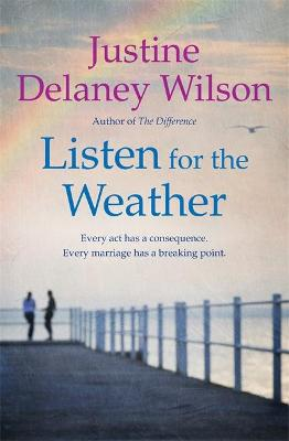 Listen for the Weather by Justine Delaney Wilson