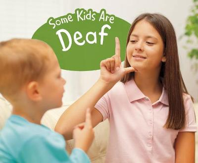 Some Kids Are Deaf: A 4D Book by Lola M. Schaefer
