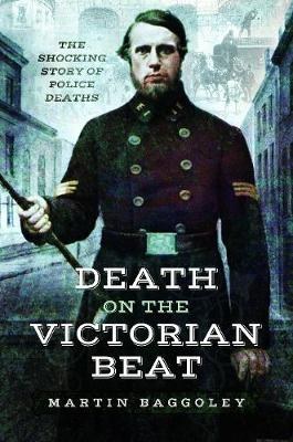 Death on the Victorian Beat by Martin Baggoley