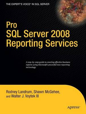 Pro SQL Server 2008 Reporting Services by Rodney Landrum