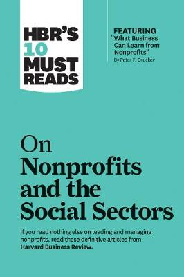 HBR's 10 Must Reads on Nonprofits and the Social Sectors by Harvard Business Review