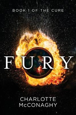 Fury: Book One of The Cure (Omnibus Edition) by Charlotte McConaghy