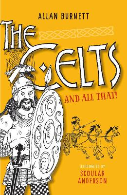 The Celts And All That by Allan Burnett