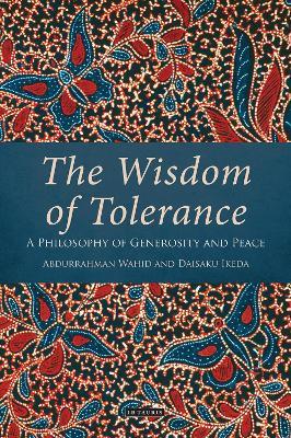 The Wisdom of Tolerance by Daisakui Ikeda