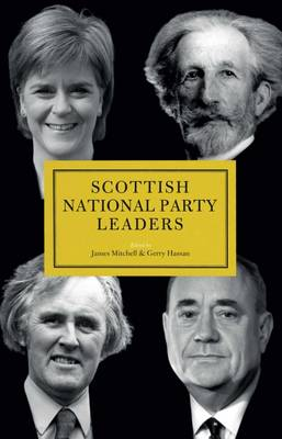 Scottish National Party Leaders by Gerry Hassan