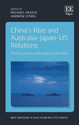 China'S Rise and Australia-Japan-Us Relations by Michael Heazle