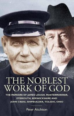 The Noblest Work of God by Peter Aitchison
