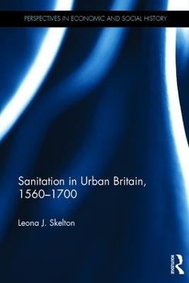 Sanitation in Urban Britain, 1560-1700 book