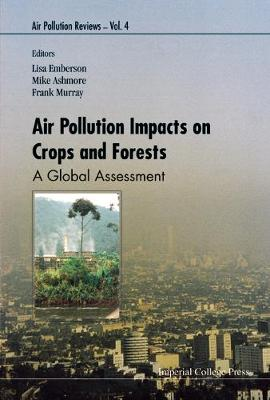 Air Pollution Impacts On Crops And Forests: A Global Assessment by Lisa Emberson