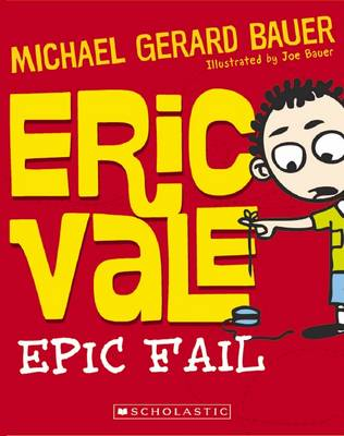 Eric Vale - Epic Fail by Michael Gerard Bauer