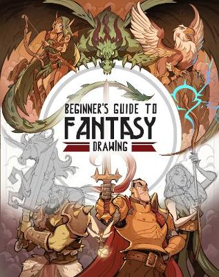 Beginner's Guide to Fantasy Drawing by 3dtotal Publishing