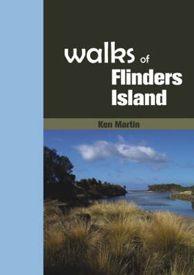 Walks of Flinders Island by Ken Martin