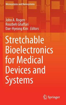 Stretchable Bioelectronics for Medical Devices and Systems by John A. Rogers