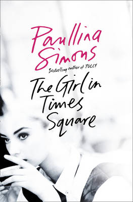 The Girl in Times Square by Paullina Simons