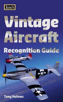 Vintage Aircraft Recognition Guide by Tony Holmes