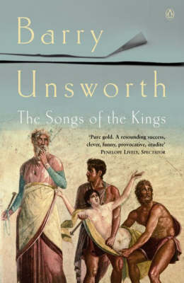 The The Songs of the Kings by Barry Unsworth