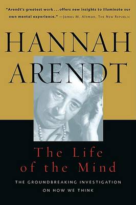The Life of the Mind: Thinking  Vols 1&2 by Hannah Arendt