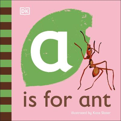 A is for Ant by Kate Slater