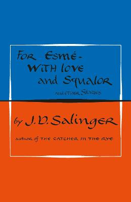 For Esme - with Love and Squalor: And Other Stories by J. D. Salinger