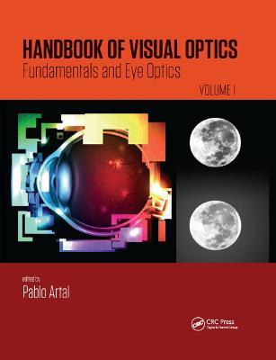Handbook of Visual Optics, Volume One: Fundamentals and Eye Optics book