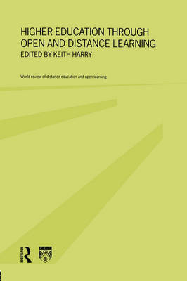 Higher Education Through Open Distance Learning by Keith Harry