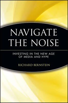 Navigate the Noise by Richard Bernstein