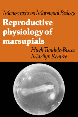 Reproductive Physiology of Marsupials by Hugh Tyndale-Biscoe