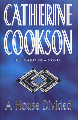 A House Divided by Catherine Cookson Charitable Trust