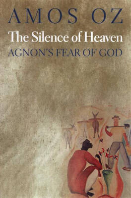 Silence of Heaven by Amos Oz