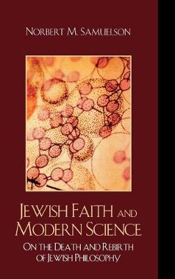 Jewish Faith and Modern Science by Norbert M. Samuelson