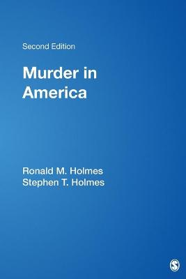 Murder in America by Ronald M. Holmes