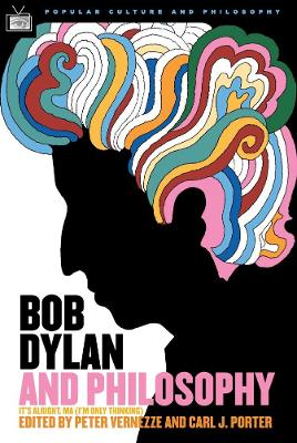 Bob Dylan and Philosophy by Cathy Porter