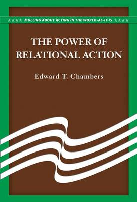 The Power of Relational Action by Edward T. Chambers