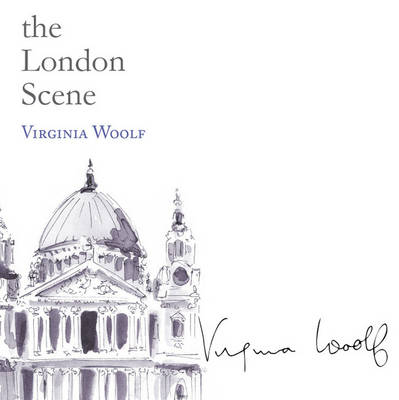 The London Scene by Virginia Woolf