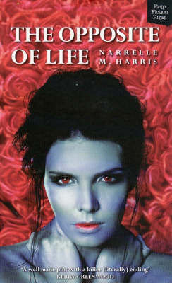 The Opposite of Life by Narrelle M. Harris