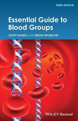 Essential Guide to Blood Groups 3E by Geoff Daniels