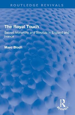 The Royal Touch: Sacred Monarchy and Scrofula in England and France book