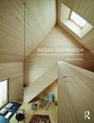 Building from Tradition by Elizabeth M. Golden