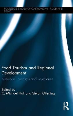 Food Tourism and Regional Development by Michael C. Hall