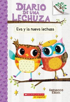 Eva y la Nueva Lechuza by Rebecca Elliott
