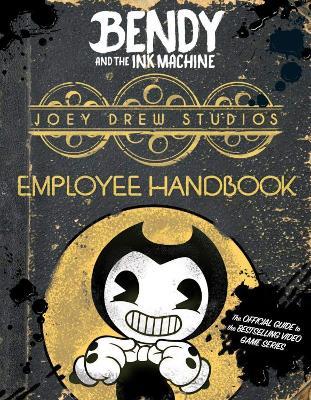 Joey Drew Studios Employee Handbook (Bendy and the Ink Machine) book