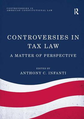 Controversies in Tax Law by Anthony C. Infanti