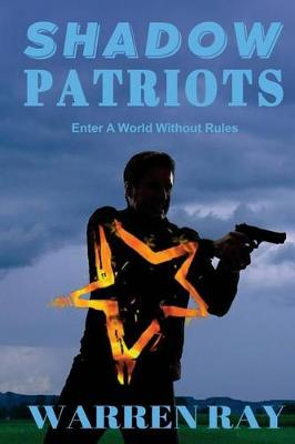 The Shadow Patriots by Warren Ray