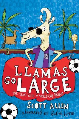 Llamas Go Large by Scott Allen