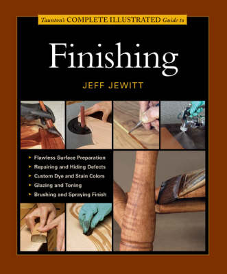 Taunton's Complete Illustrated Guide to Finishing book
