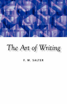 The Art of Writing by F. M. Salter