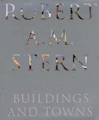 Robert A.M. Stern: Buildings and Towns by Vincent Scully